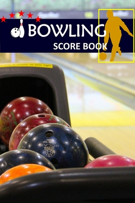 Bowling Score Book: Bowling Game Record Book Track Your Scores And Improve Your Game, Strike Spare Bowling Score Keeper (Vol. #9) Cover Image