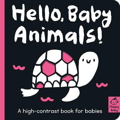 Hello Baby Animals!: A high-contrast book for babies (Happy Baby) Cover Image
