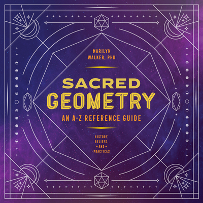 Sacred Geometry: An A-Z Reference Guide Cover Image