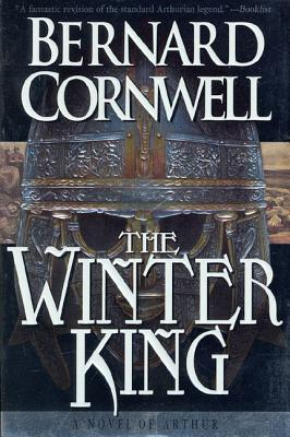 The Winter King: A Novel of Arthur (Warlord Chronicles #1) Cover Image