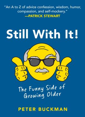 Still With It!: The Funny Side of Growing Older Cover Image