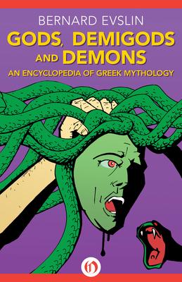 Gods, Demigods and Demons: An Encyclopedia of Greek Mythology Cover Image