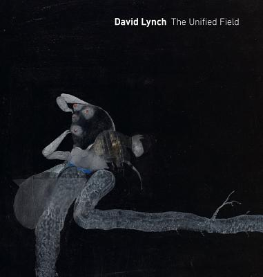 David Lynch: The Unified Field Cover Image
