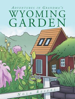 Adventures In Grandma's Wyoming Garden Cover Image