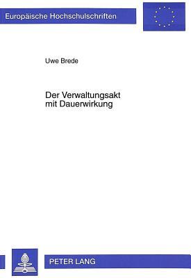 Der Verwaltungsakt Mit Dauerwirkung (Europaeische Hochschulschriften / European University Studie #2087) Cover Image