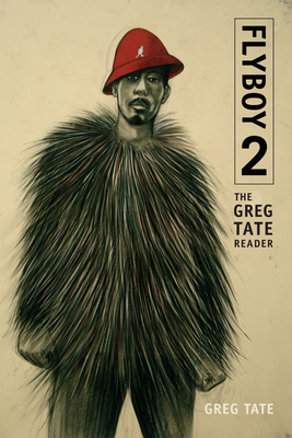 Flyboy 2: The Greg Tate Reader Cover Image