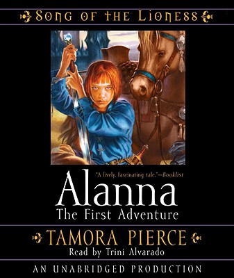 Alanna: The First Adventure: Song of the Lioness Quartet #1 Cover Image