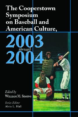 Cover for The Cooperstown Symposium on Baseball and American Culture, 2003-2004