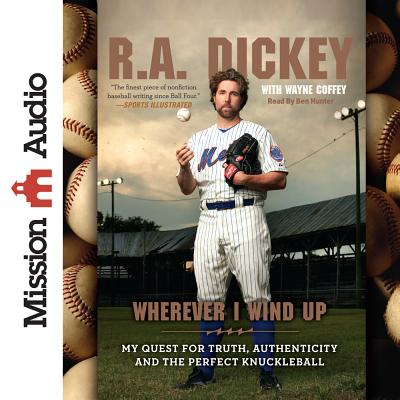 Wherever I Wind Up: My Quest for Truth, Authenticity and the Perfect Knuckleball Cover Image