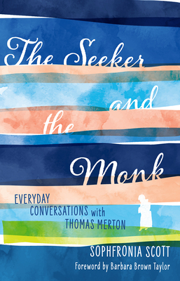 The Seeker and the Monk: Everyday Conversations with Thomas Merton cover