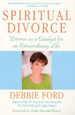 Spiritual Divorce: Divorce as a Catalyst for an Extraordinary Life Cover Image
