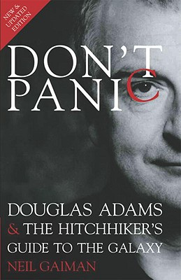 Don't Panic: Douglas Adams & The Hitchhiker's Guide to the Galaxy Cover Image
