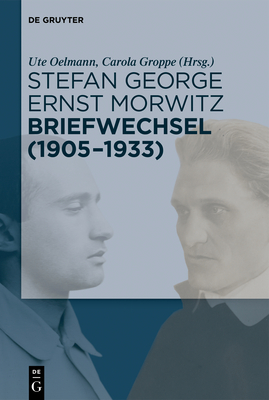 Stefan George - Ernst Morwitz: Briefwechsel (1905-1933) Cover Image