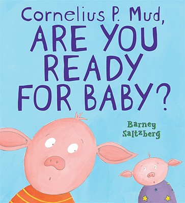 Cornelius P. Mud, Are You Ready for Baby? Cover Image
