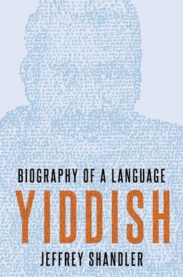 Yiddish: Biography of a Language Cover Image