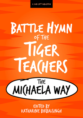 Battle Hymn of the Tiger Teachers: The Michaela Way Cover Image
