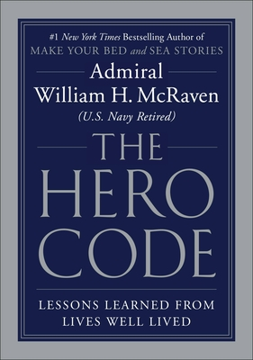 The Hero Code: Lessons Learned from Lives Well Lived cover