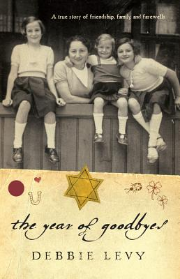 The Year of Goodbyes: A true story of friendship, family and farewells Cover Image