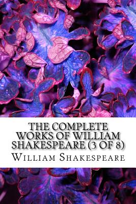 Cover for The Complete Works of William Shakespeare Vol (3 of 8)