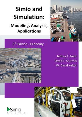 Simio and Simulation: Modeling, Analysis, Applications: 5th Edition - Economy Cover Image