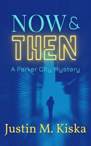 Now & Then: A Parker City Mystery Cover Image