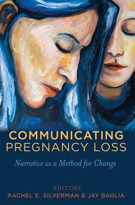 Communicating Pregnancy Loss: Narrative as a Method for Change (Health Communication #8) Cover Image