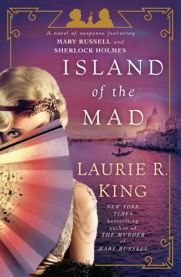 Island of the Mad: A novel of suspense featuring Mary Russell and Sherlock Holmes Cover Image