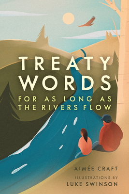 Treaty Words: For as Long as the Rivers Flow Cover Image