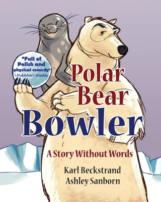 Polar Bear Bowler: A Story Without Words (Stories Without Words #1) Cover Image