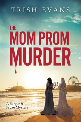 Cover for The Mom Prom Murder