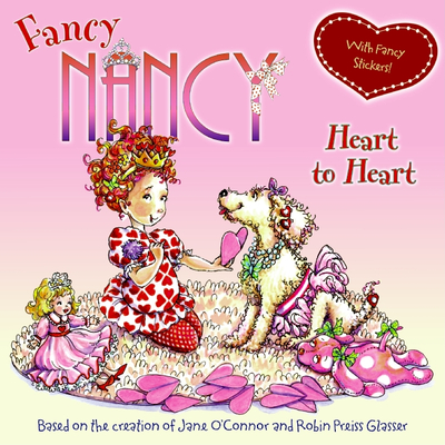 Fancy Nancy Heart to Heart [With Sticker(s)] Cover Image