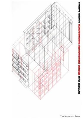 Giuseppe Terragni: Transformations, Decompositions: Critiques Cover Image