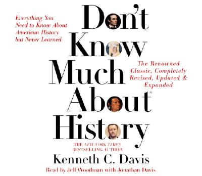 Don't Know Much About History - Updated and Revised Edition: Everything You Need to Know about American History But Never Learne Cover Image