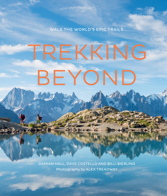 Trekking Beyond: Walk the world's epic trails Cover Image