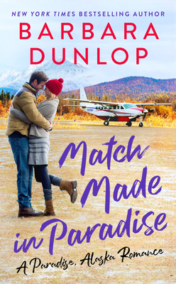 Match Made in Paradise (A Paradise, Alaska Romance #1) Cover Image