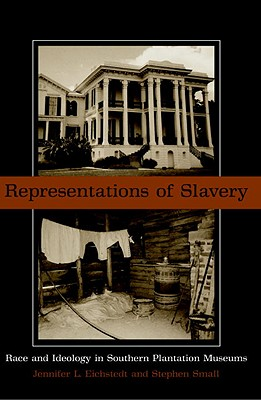 Representations of Slavery: Race and Ideology in Southern Plantation Museums Cover Image