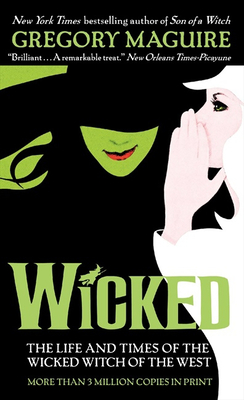 Wicked: The Life and Times of the Wicked Witch of the West Cover Image