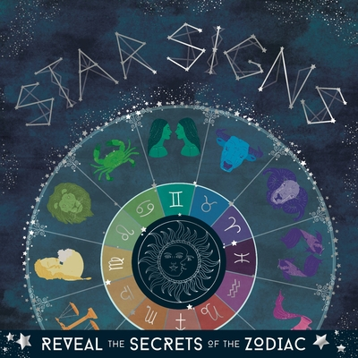 Star Signs: Reveal the Secrets of the Zodiac Cover Image