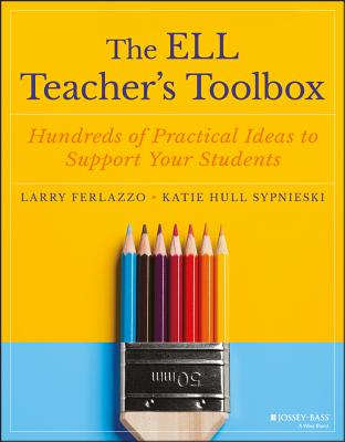 The Ell Teacher's Toolbox: Hundreds of Practical Ideas to Support Your Students Cover Image