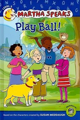 Martha Speaks: Play Ball! (Reader) Cover Image
