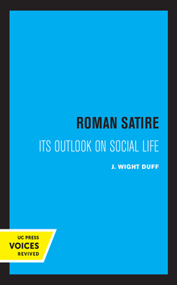 Roman Satire: Its Outlook on Social Life (Sather Classical Lectures #12) Cover Image