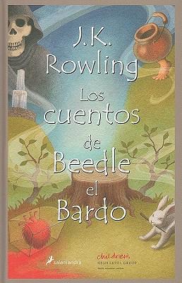 Cover for Los Cuentos de Beedle el Bardo = The Tales of Beedle the Bard
