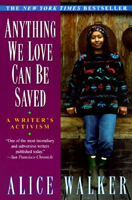 Anything We Love Can Be Saved: A Writer's Activism Cover Image
