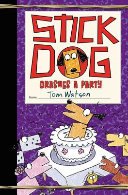 Stick Dog Crashes a Party by Tom Watson