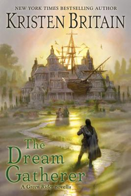 The Dream Gatherer (Green Rider) Cover Image