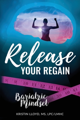 Release Your Regain: Ignite your inner power to change your body and your life Cover Image