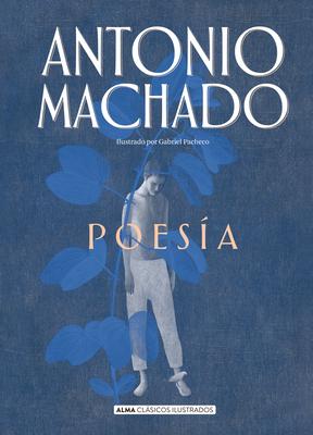 Poesia de Antonio Machado (Clásicos ilustrados) Cover Image