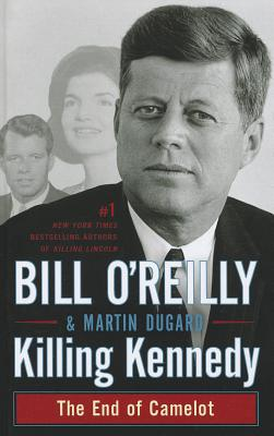 Killing Kennedy: The End of Camelot Cover Image