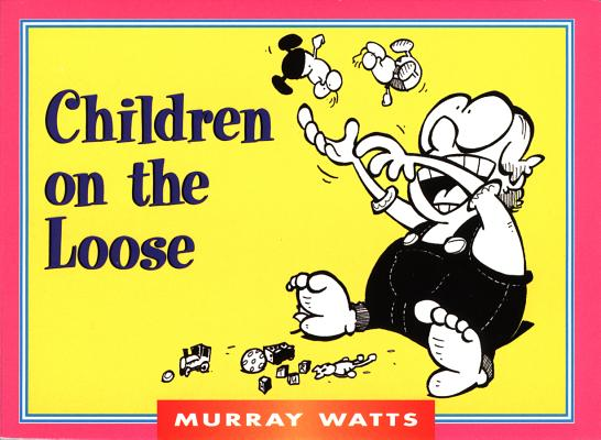 Children on the Loose (Monarch Humor Books Monarch Humor Books) Cover Image
