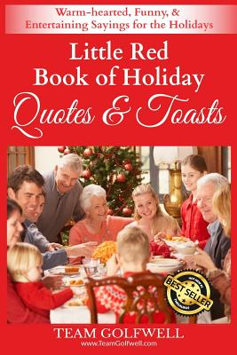 Little Red Book of Holiday Quotes & Toasts: Warm-hearted, Funny, & Entertaining Sayings for the Holidays Cover Image